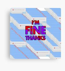 "Error Report ""Fine Thanks"" Products Canvas Print"