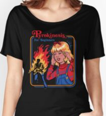 Camiseta ancha para mujer Pyrokinesis para principiantes