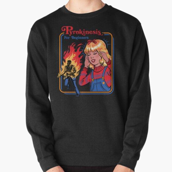 Pyrokinesis for Beginners Pullover Sweatshirt