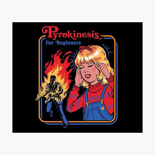 Pyrokinesis for Beginners Photographic Print