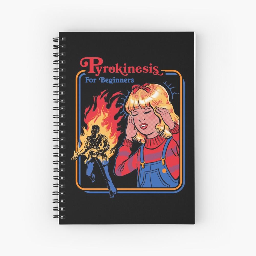 Pyrokinesis for Beginners Spiral Notebook