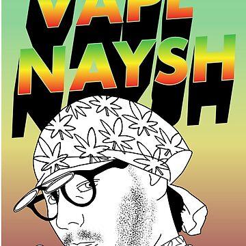 VAPE NAYSH Y'ALL by WyattMason