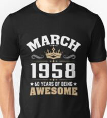 March 1958 60 years of being awesome Unisex T-Shirt