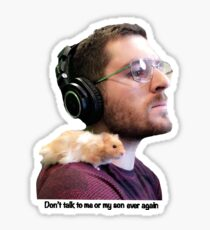 Don't talk to me or my son ever again Sticker