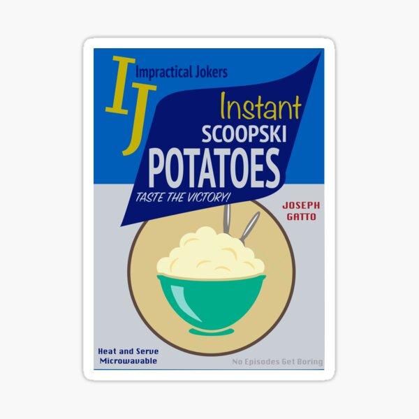 Scoopski Potatoes - Impractical Jokers Sticker