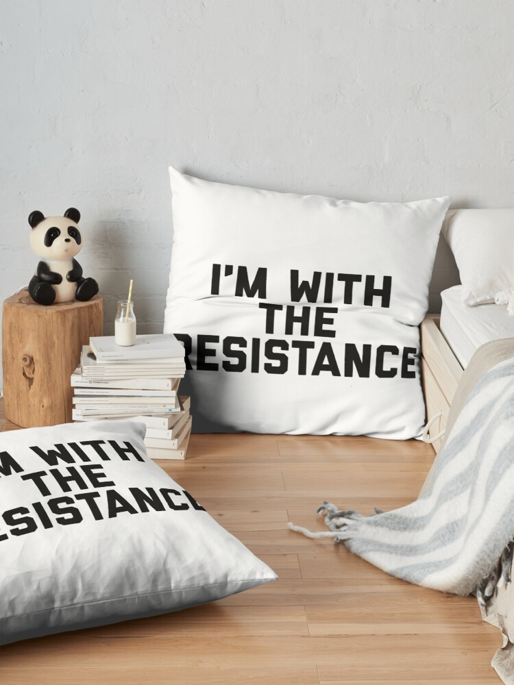 Alternate view of Im With The Resistance Floor Pillow