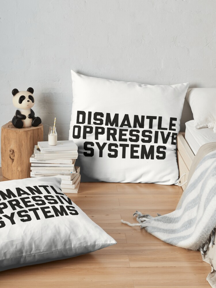 Alternate view of Dismantle Oppressive Systems Floor Pillow