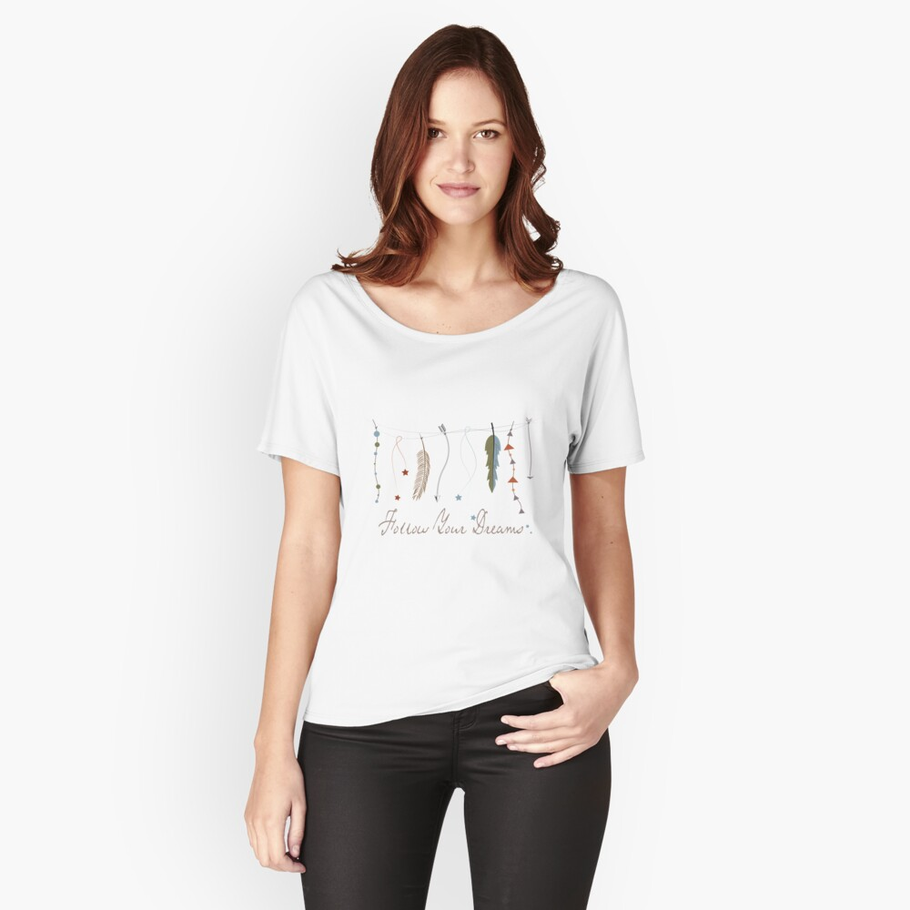Follow your dreams, feathers, bohemian Relaxed Fit T-Shirt