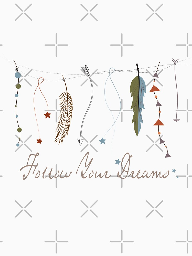 Follow your dreams, feathers, bohemian by CreativeContour