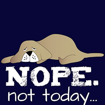 Nope Not Today by sigo
