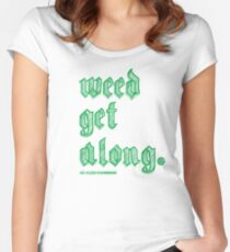 Weed Get Along Fitted Scoop T-Shirt