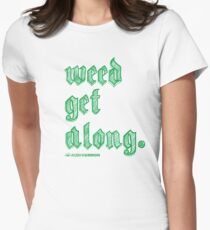 Weed Get Along Fitted T-Shirt