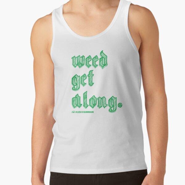 Weed Get Along Tank Top