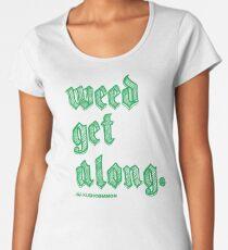Weed Get Along Women's Premium T-Shirt