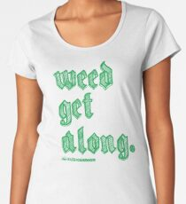 Weed Get Along Premium Scoop T-Shirt