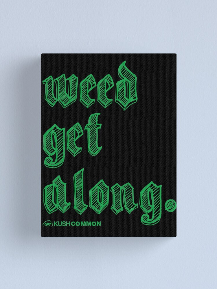 Alternate view of Weed Get Along Canvas Print