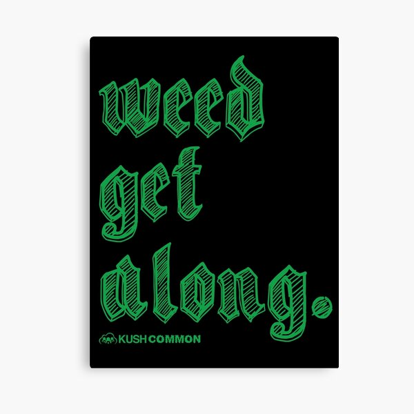 Weed Get Along Canvas Print