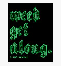 Weed Get Along Photographic Print