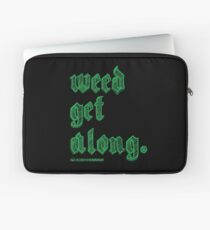 Weed Get Along Laptop Sleeve