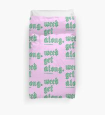 Weed Get Along Duvet Cover