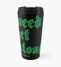 Weed Get Along Travel Mug