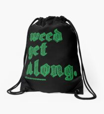 Weed Get Along Drawstring Bag