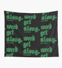 Weed Get Along Wall Tapestry