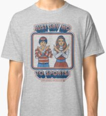Say No to Sports Classic T-Shirt