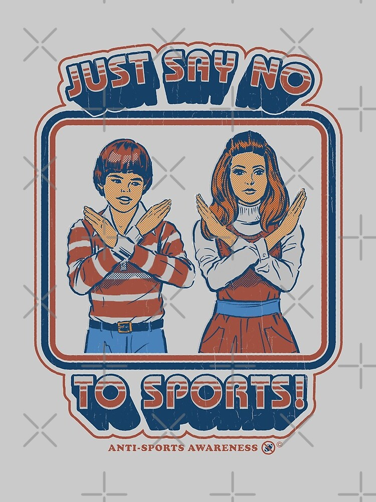 Say No to Sports by stevenrhodes