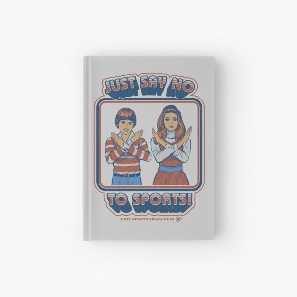 Say No to Sports Hardcover Journal