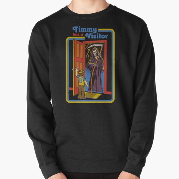 Timmy has a Visitor Pullover Sweatshirt
