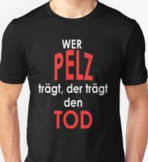 Pelz gehört den Tieren T-Shirt