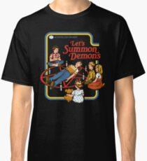 Lass uns Dämonen beschwören Classic T-Shirt