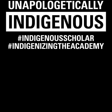Unapologetically Indigenous by jnelson