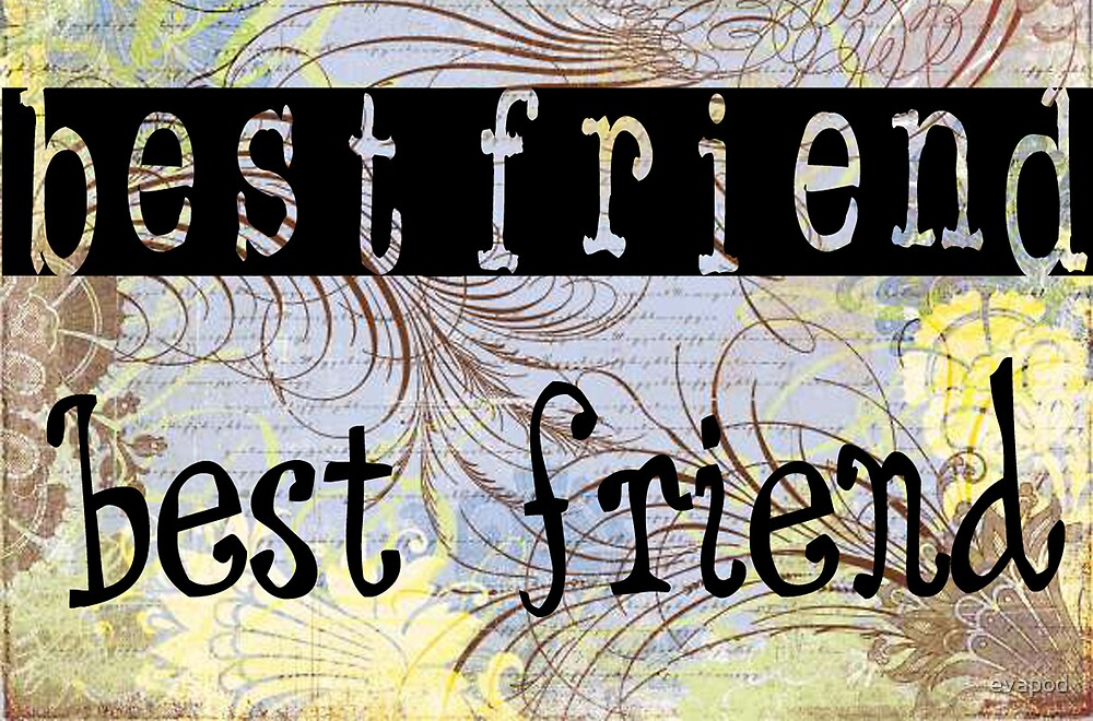 Message for best friend by evapod