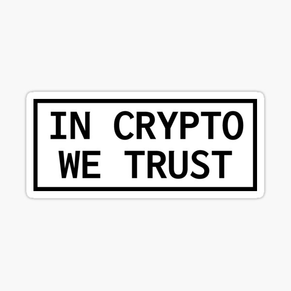 In Crypto We Trust Sticker