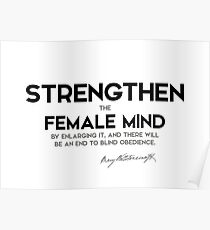 strengthen the female mind - mary wollstonecraft Poster