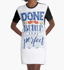 Done is better than perfect Graphic T-Shirt Dress