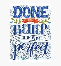 Done is better than perfect Photographic Print