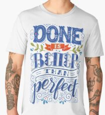 Done is better than perfect Men's Premium T-Shirt