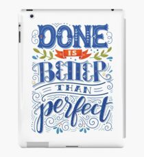 Done is better than perfect iPad Case/Skin