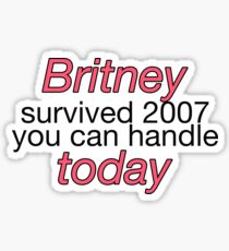Britney Survived 2007 - Funny Britney Spears Sticker T-Shirt Pillow Sticker