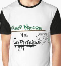 Mother nature vs capitalis Graphic T-Shirt