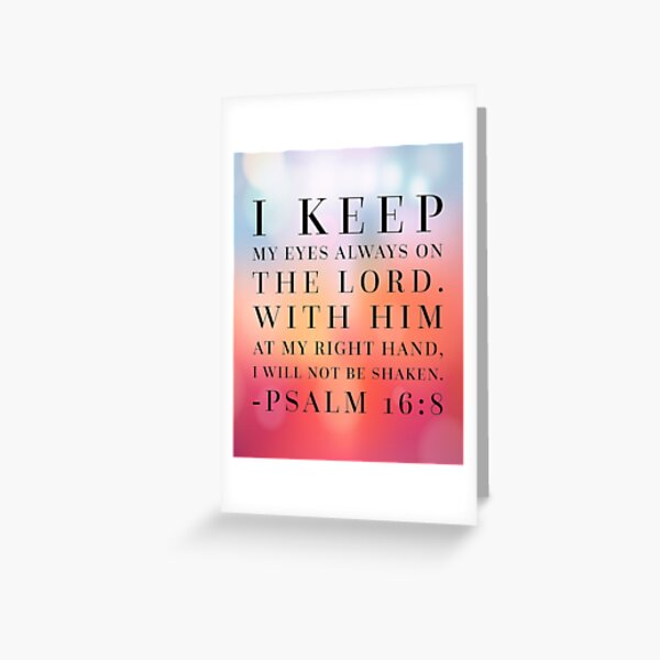 Psalm 16:8 Bible Quote Greeting Card