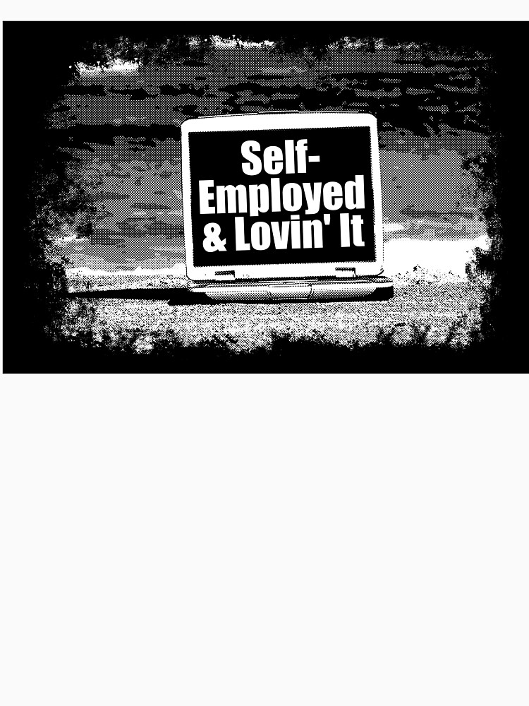 self employed and lovin it by danielog199