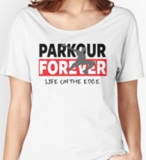 PARKOUR - PARKOUR FOREVER - LIFE ON THE EDGE Women's Relaxed Fit T-Shirt
