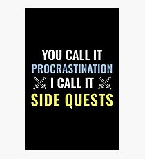 Procrastination Side Quests Photographic Print