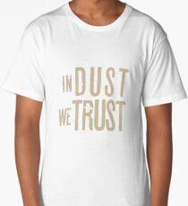 In Dust we Trust #2 Long T-Shirt