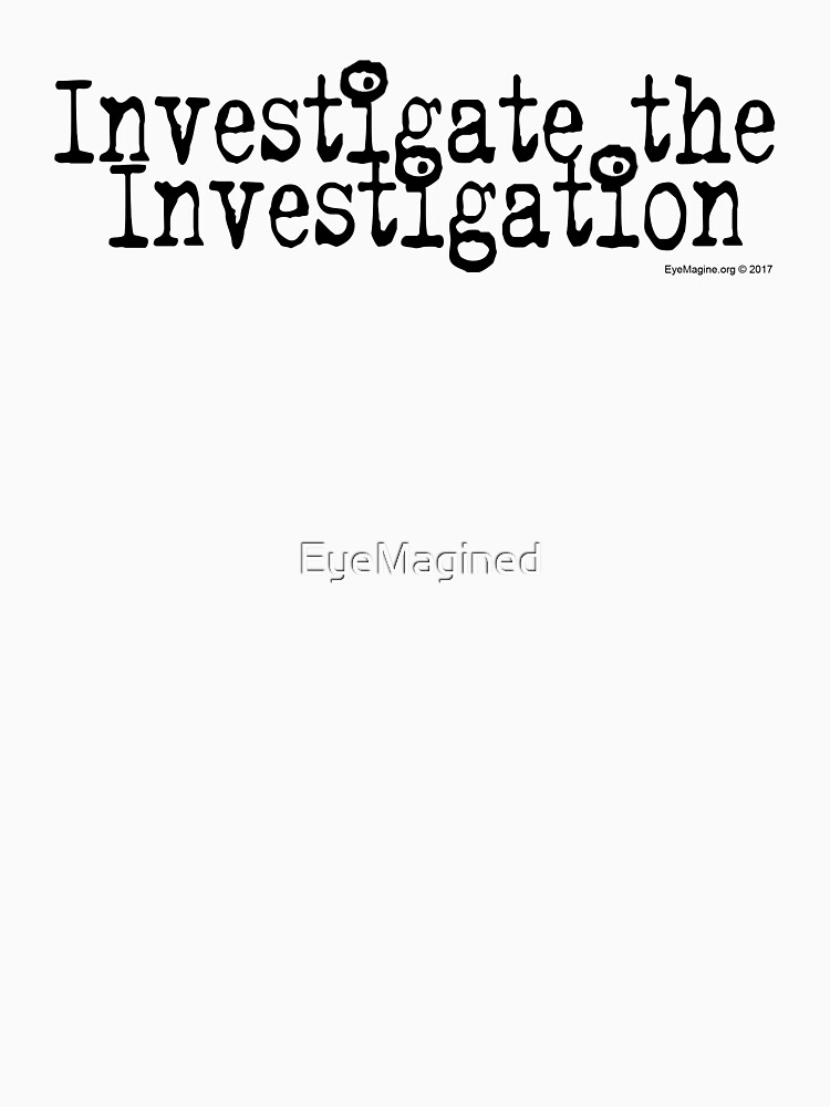 Investigate the Investigation by EyeMagined