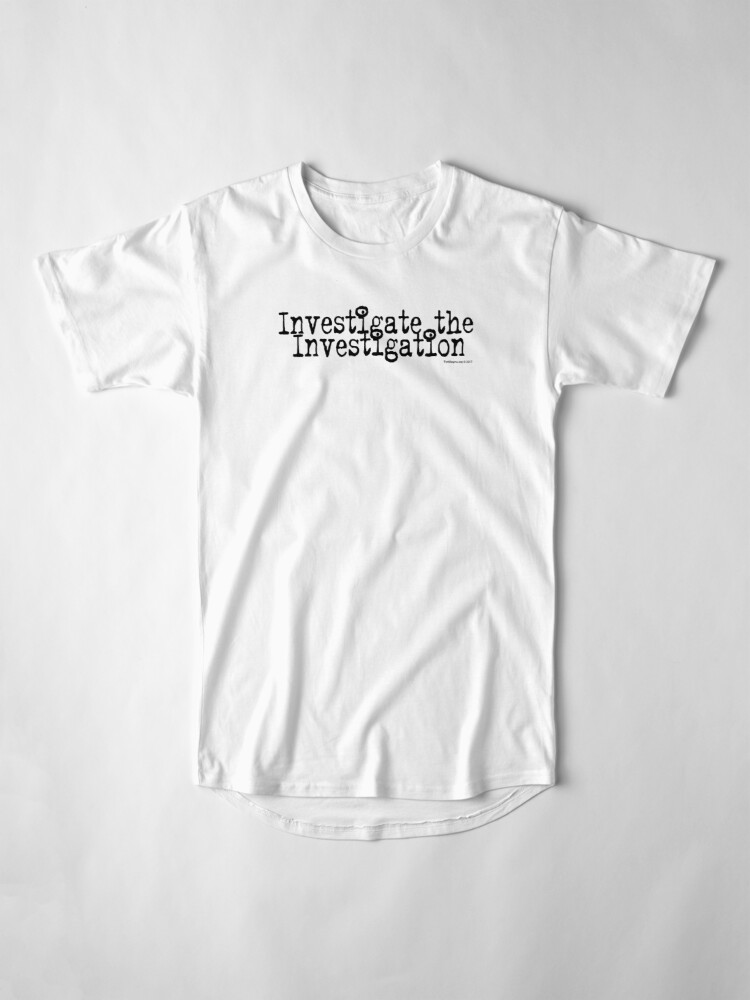Alternate view of Investigate the Investigation Long T-Shirt